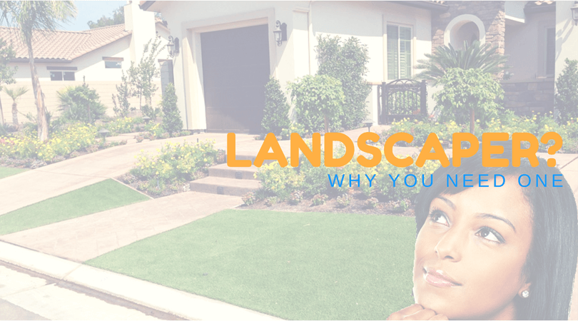 should you hire a landscaper